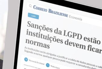 Sanções da LGPD estão em vigor e instituições devem ficar atentas às novas normas